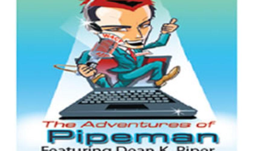 The Adventures of Pipeman