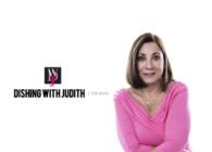 DISHING WITH JUDITH
