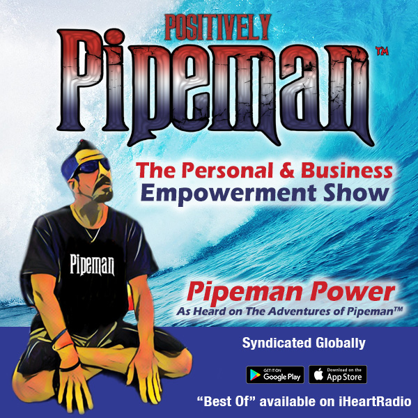Dean K. Piper, CST, Pipeman Radio, The Adventures of Pipeman, Positively Pipeman